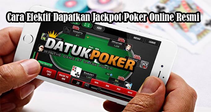 Cara Efektif Dapatkan Jackpot Poker Online Resmi