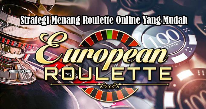 Strategi Menang Roulette Online Yang Mudah