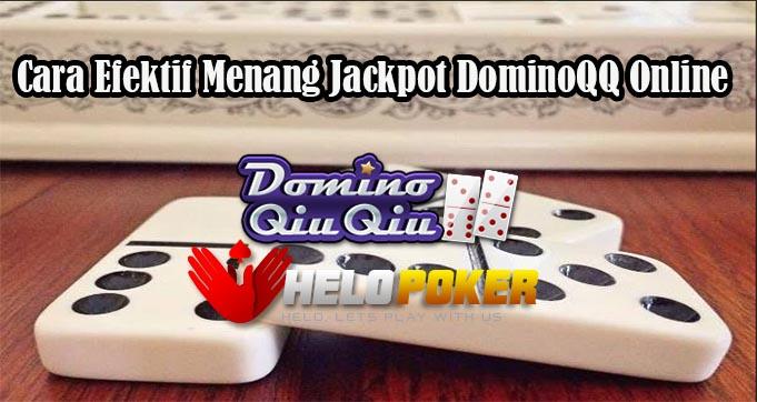 Cara Efektif Menang Jackpot DominoQQ Online