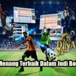 Peluang Menang Terbaik Dalam Judi Bola Online